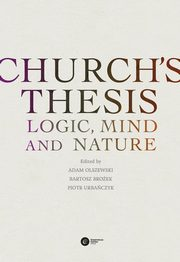 Church?s Thesis. Logic, Mind and Nature,