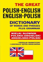 The Great Polish-English ? English-Polish Dictionary of Words and Phrases plus Grammar, Gordon Jacek