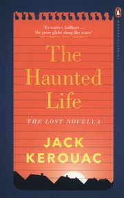 The Haunted Life, Kerouac Jack