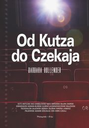 Od Kutza do Czekaja, Hollender Barbara