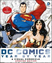 DC Comics Year by Year A Visual Chronicle,