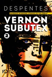 Vernon Subutex Tom 2, Despentes Virginie