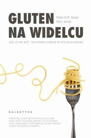 Gluten na widelcu, Green Peter H.R., Jones Rory