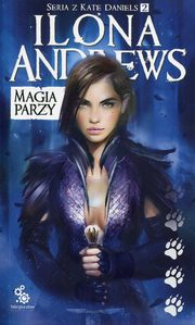 Magia parzy Kate Daniels Tom 2, Andrews Ilona