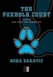 The Foxhole Court, Sakavic Nora