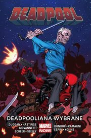 Deadpool Tom 10 Deadpooliana wybrane, Dugga Gerry, Hastings Christopher, Scheer Paul, Giovannetti Nick, Seeley Tim, Bondoc Elmo, Camagni J