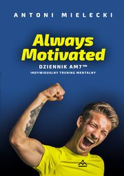 Always Motivated Dziennik AM 7, Mielecki Antoni