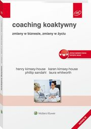 Coaching koaktywny, Kimsey-House Henry, Kimsey-House Karen, Sandahl Phillip, Whitworth Laura