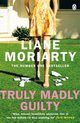 Truly Madly Guilty, Moriarty Liane