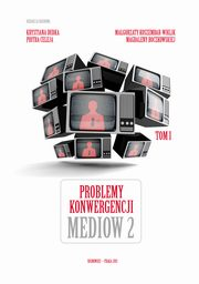 ksiazka tytuł: Problemy konwergencji mediów II - Olga Dąbrowska-Cendrowska: The press concerns with foreign capital on the Polish media market in the face of media convergence autor:
