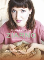 Ziarno, Dominika Wójciak